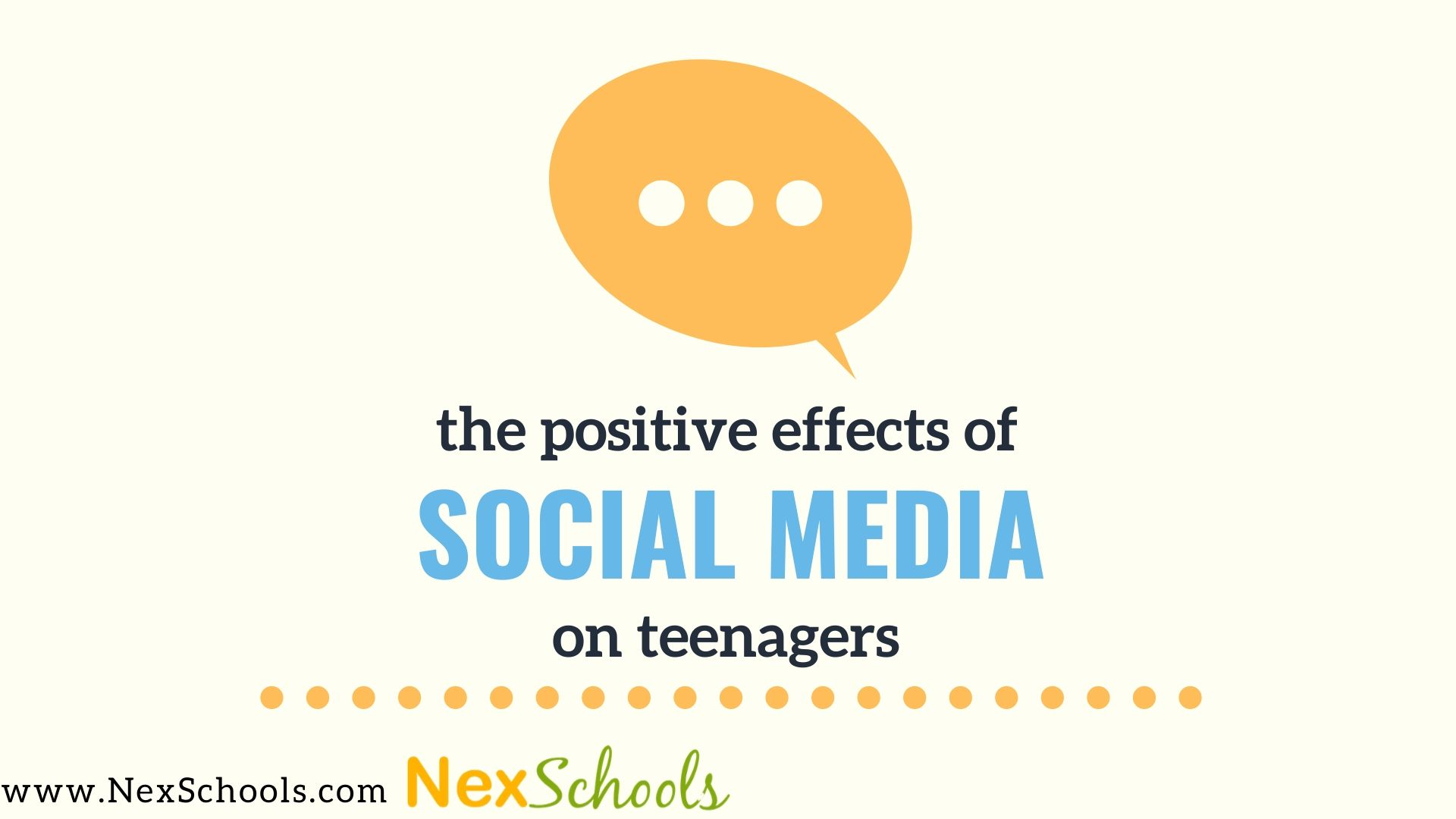 Positive Effects of Social Media on Teens, How To Use Social Media Meaningfully, A Guide by NexSchools.com for  Social Media Awareness for teens Schools