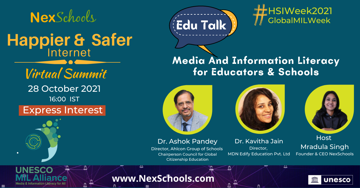 Panel Discussion on UNESCO Global MIL Week 2021, NexSchools Panel Discussion on Media and Iformation Literacy for Schools and Educators, Schools and Educators Guide to MEdia Literacy and Cyber Safety for Schools and Teachers, Children Teen and Youth, #HappierSaferInternet #HSIWeek2021,