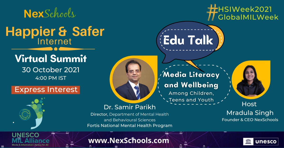 UNESCO's Global MEdia and Information Literacy Week 2021, Edu Talk with Dr Samir Parikh, Director Fortis Mental Health India on Media literacy online Safety for schools and Educators, PArents and Teachers, Preschool Moms Dads, Parents Grandparents