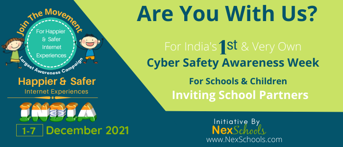 Happier  and Safer Internet Experiences, Awareness Week for schools, students, children, parents, government, corporate Foundation in India, India's Cyber Safety Awareness Week, Cyber Safety Awareness Week in India, First Awareness Week for Cyber Safety, Indian School Participate in HSI Week 2021, Cyber Safety awareness Week for Schools and children, Cyber Safety for Women and Girls.