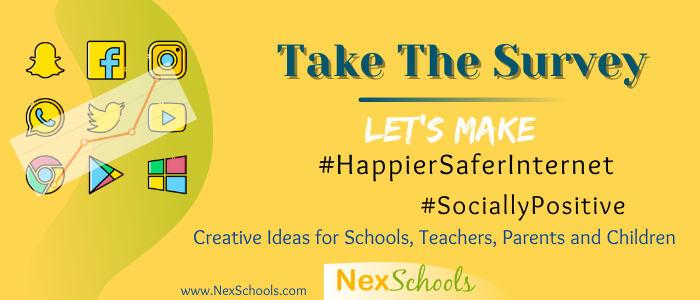 Take The Survey for Tweens and Teens, Survey for Middle High School, Social Media Day Ideas and Activities for Schools, Teachers, Parents, Children Kids Students, #SociallyPositive #NexSchools #HappierSaferInternet, Survey for Teens - How Internet Smart Are You? Survey for tween ages 8 to 12 years -Digital Habits, COVID-19 Online Classes and impact on children of Internet, School Membership for Cyber Safety, Cyber Safe, Cyber Aware,